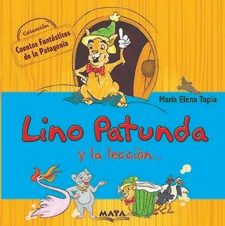 Cuentos De La Patagonia, Lino Patunda Y La Lección.