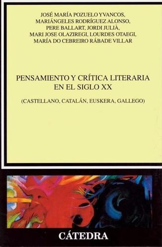 Pensamiento Y Crítica Literaria En El Siglo Xx, Cátedra