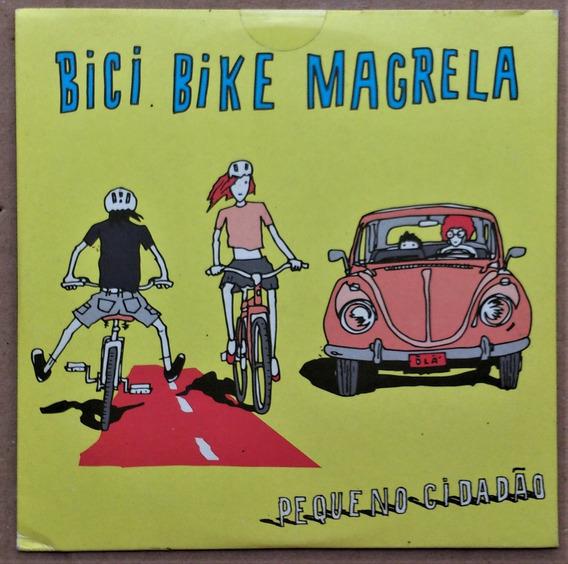 Cd Single Pequeno Cidadão - Bici Bike Magrela -tipo Envelope