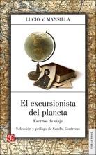 El Excursionista Del Planeta, Lucio Mansilla, Ed. Fce