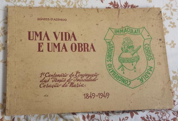 Livro Antigo Raro Uma Vida E Uma Obra (1949)