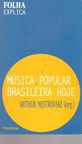 Livro - Música - Música Popular Brasileira Hoje