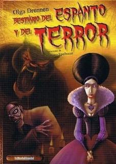 Libro Bestiario Del Espanto Y Del Terror De Olga Drennen