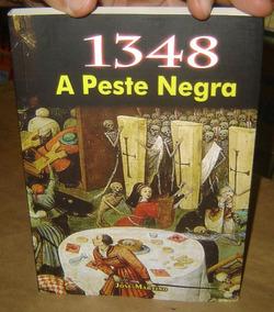 1348 - A Peste Negra - História Da Peste Negra - Livro Novo
