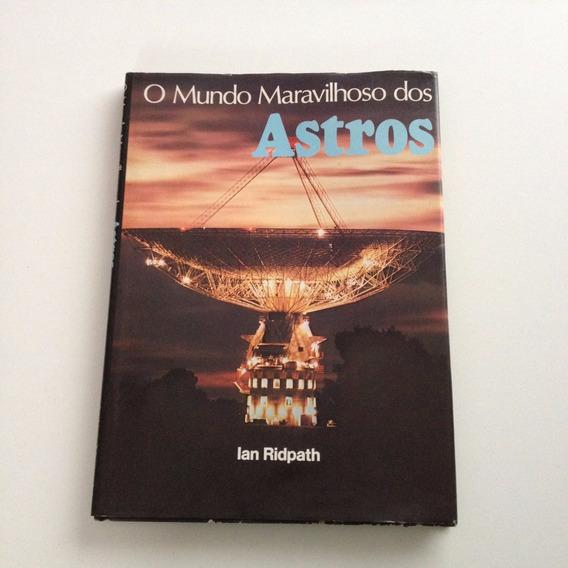 Livro O Mundo Maravilhoso Dos Astros Ian Ridpath F335