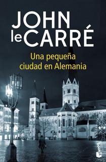 Una Pequeña Ciudad En Alemania De John Le Carré - Booket