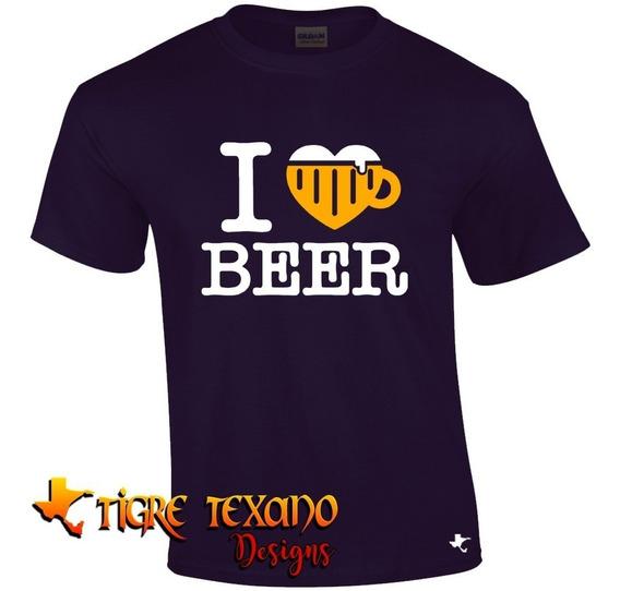 Playera Fun I Love Beer Cerveza By Tigre Texano Designs