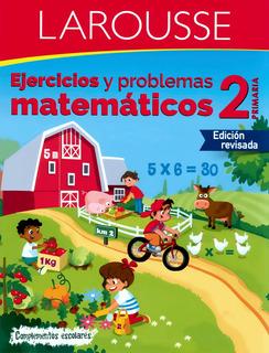 Ejercicios Y Problemas Matemáticos 2 Primaria - Larousse