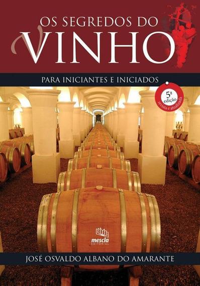 Segredos Do Vinho, Os - Para Iniciantes E Iniciados - 5ª E