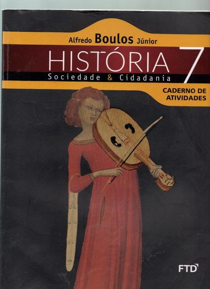 História Sociedade & Cidadania - 7º Ano Caderno De Atividade