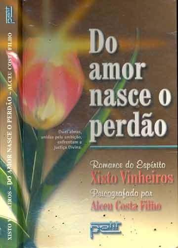 Livro - Literatura Brasileira - Do Amor Nasce O Perdão