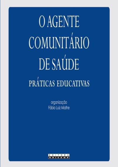 O Agente Comunitario De Saude - Praticas Educativas