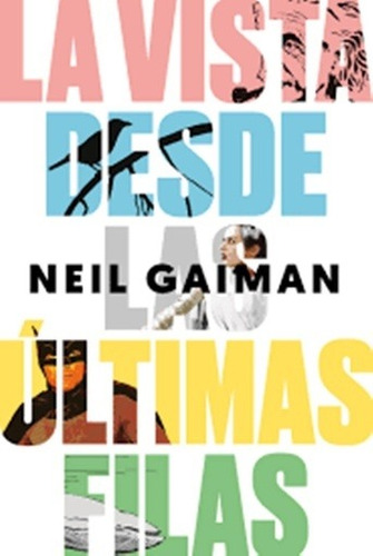 La Vista Desde Las Últimas Filas  - Gaiman, Neil