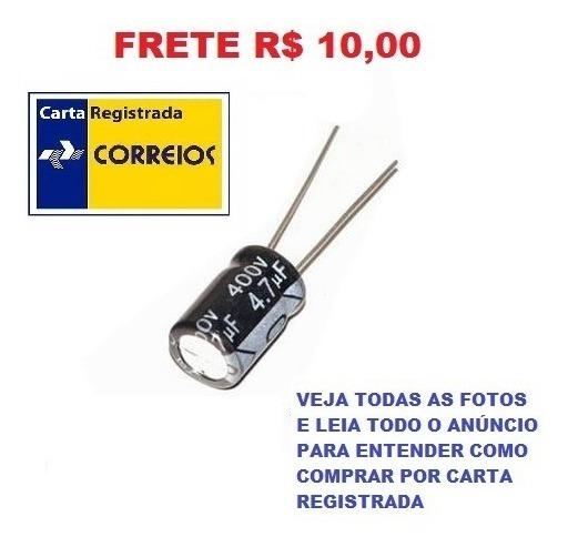 Kit 10 Capacitor Eletrolítico 400 V 4.7 Uf Alum Frete R$ 10