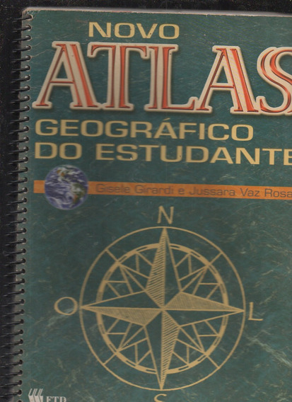 Novo Atlas Geográfico Do Estudante- Gisele Girardi E Jussar