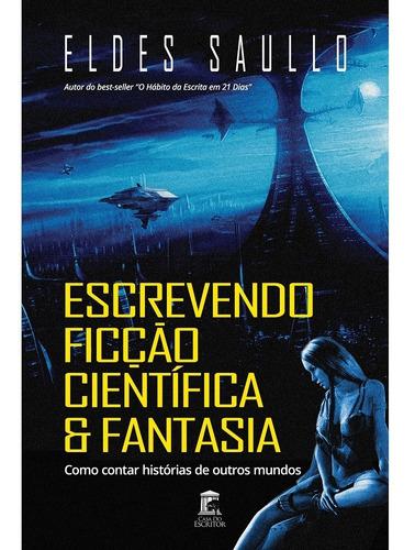 Livros - Escrevendo Ficção Científica E Fantasia