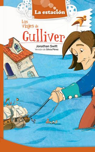 Los Viajes De Gulliver - La Estación - Mandioca