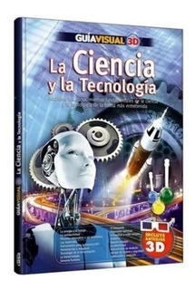 Libro La Ciencia Y La Tecnología · Guía Visual 3 D · Clasa