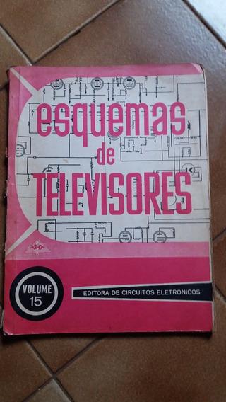 Esquema Eletrico Televisores Antigos Vol 15