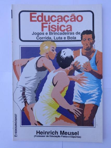 Livro Educação Física Jogos E Brincadeiras Heinrich Meusel