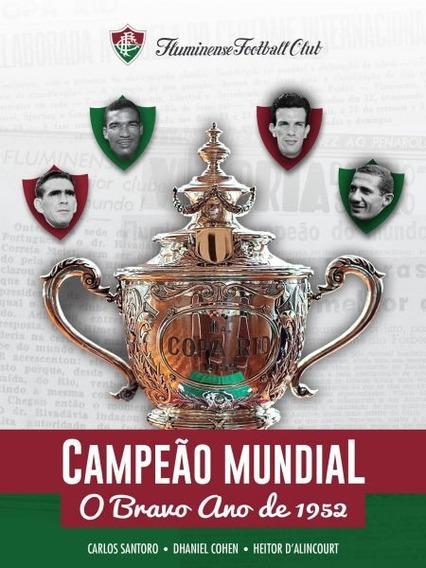 Livro O Fluminense Campeão Mundial - O Bravo Ano De 1952