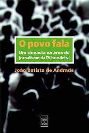 O Povo Fala: Um Cineasta Na Área De Jorn Andrade, João Bati