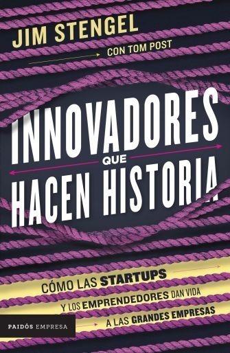 Innovadores Que Hacen Historia - Jim Stengel / Tom Post