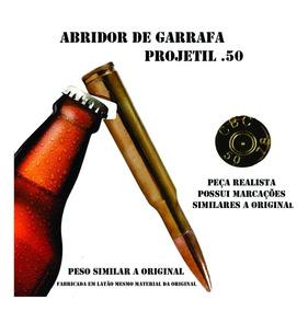 2 Abridor De Garrafa Munição .50 + Abridor Projetil 7.62