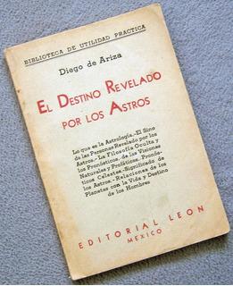 Libro: El Destino Revelado Por Los Astros - Diego De Ariza