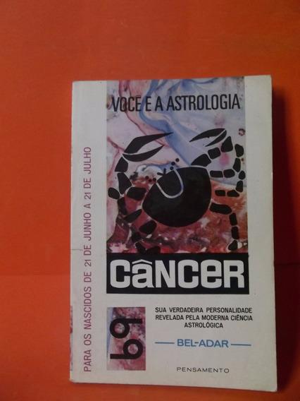 Livro - Você E A Astrologia - Câncer - Bel-adar