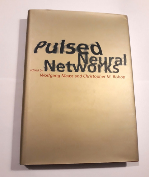 Livro - Pulsed Neural Networks - Wolfgang Maass E M. Bishop