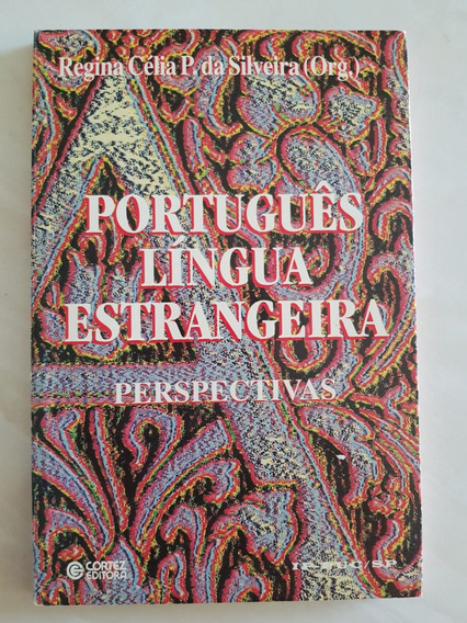 Português Língua Estrangeira - Perspectivas - Regina Célia