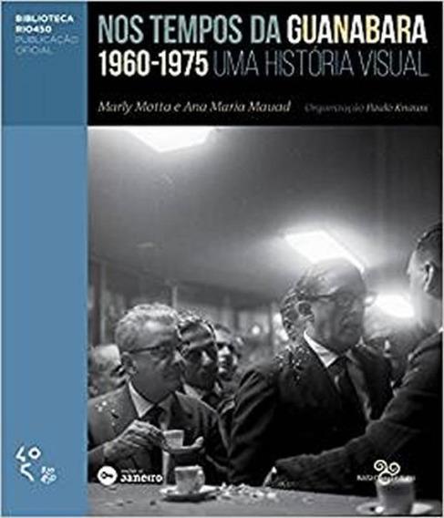 Nos Tempos Da Guanabara: Uma Hist