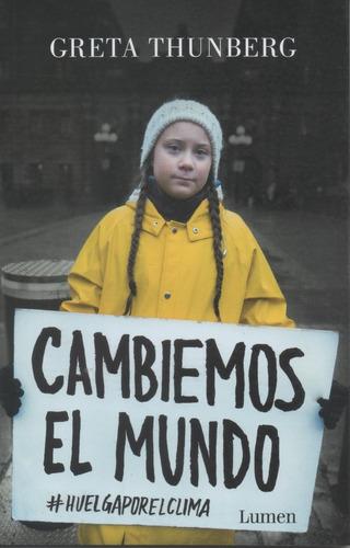Libro: Cambiemos El Mundo. Greta Thunberg.