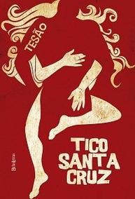 Tesão Tico Santa Cruz