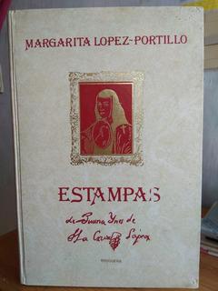 Estampas De Sor Juana Inés De La Cruz. M. López-portillo