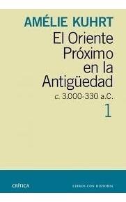 Amelie Kuhrt - El Oriente Proximo Antiguedad Tomos 1 Y 2