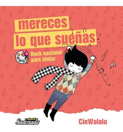 Mereces Lo Que Sueñas (rock Nacional Para Pintar) Cinwololo