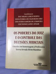 Os Poderes Do Juiz E O Controle Das Decisões Judiciais