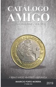 Catalogo Moedas Amigo Brasil 1818 A 2018 + Frete Grátis