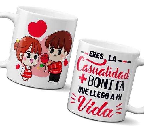 Taza 11 Onzas Eres La Casualidad + Bonita San Valentín
