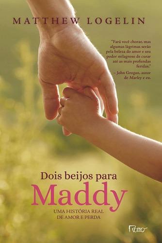 Imagem 1 de 1 de Dois Beijos Para Maddy:uma História Real De Amor E Perda
