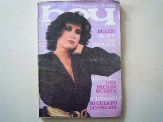 Dulce Revista Hoy Agosto 1984 Si Soy Una Ingrata