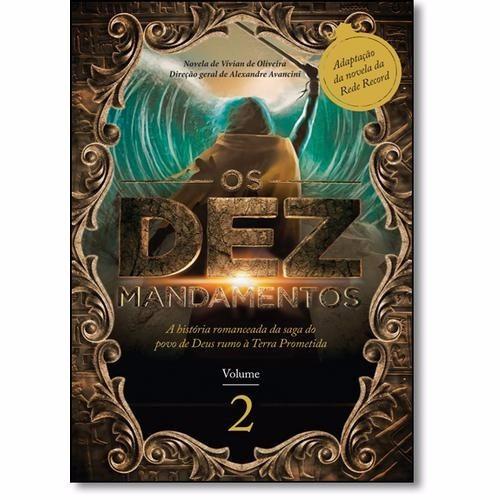 Livro Dez Mandamentos, Os: A História Romanceada Da Saga Do