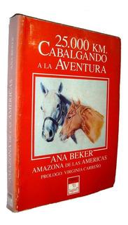 Viaje Caballo Criollo Ana Beker 25mil Kilometros Bsas Otawa