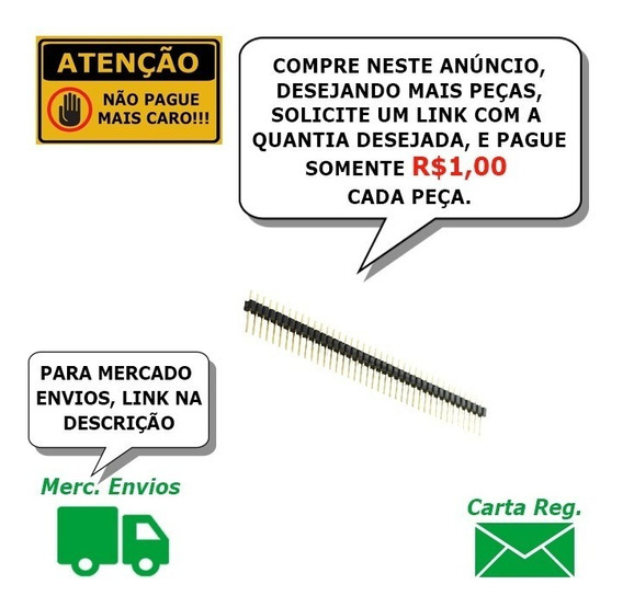 Barra 40 Pinos Macho Arduino Lcd 10 Pçs Carta Reg Incluso W