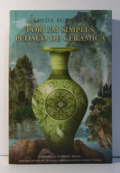 Livro Por Um Simples Pedaço De Cerâmica Linda Sue Park