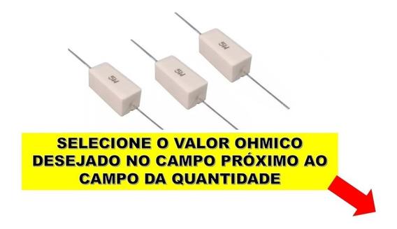 10un Resistor Porcelana 5w Escolha 1 Valor Ohmico Na Lista