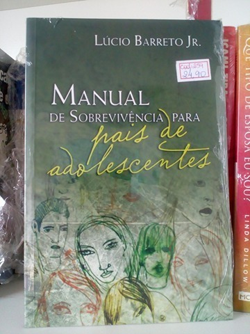 Livro Manual Da Sobrevivência Para Pais De Adolescentes