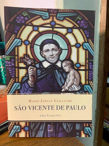 São Vicente De Paulo Uma Biografia Marie-joëlle Guillaume